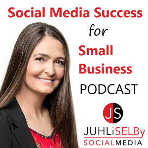 JUHLi SELBy Social Media - Social Media Success for Small Business Podcast Cover